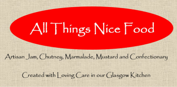 All Things Nice Food - Artisan Scottish Jam, Chutney, Preserves and Confectionary